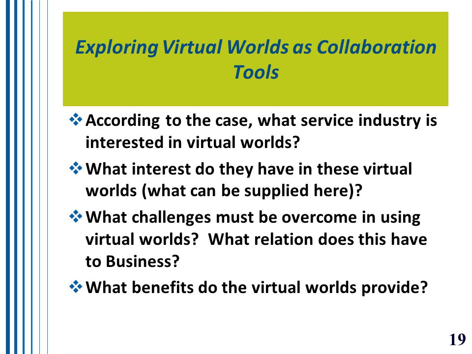 Exploring Virtual Worlds as Collaboration Tools