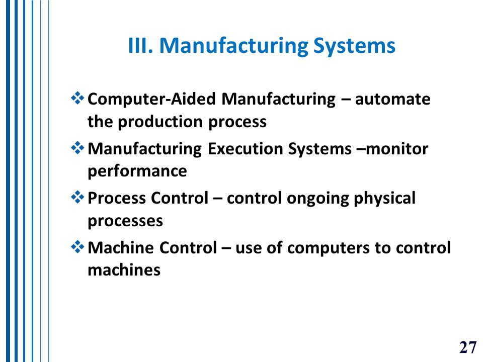 III. Manufacturing Systems