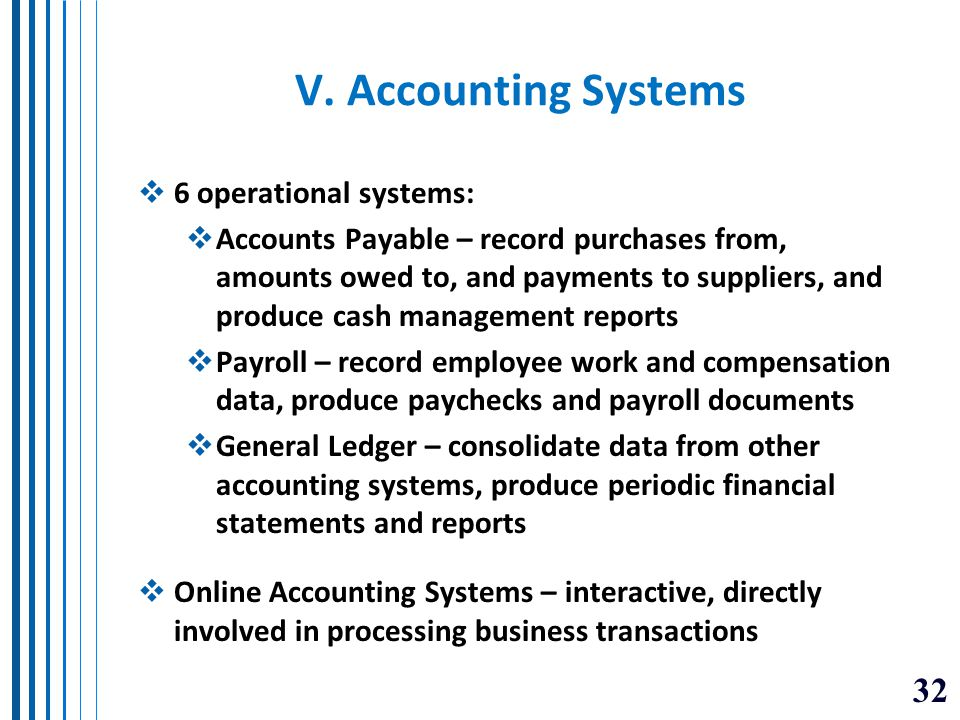 V. Accounting Systems 6 operational systems: