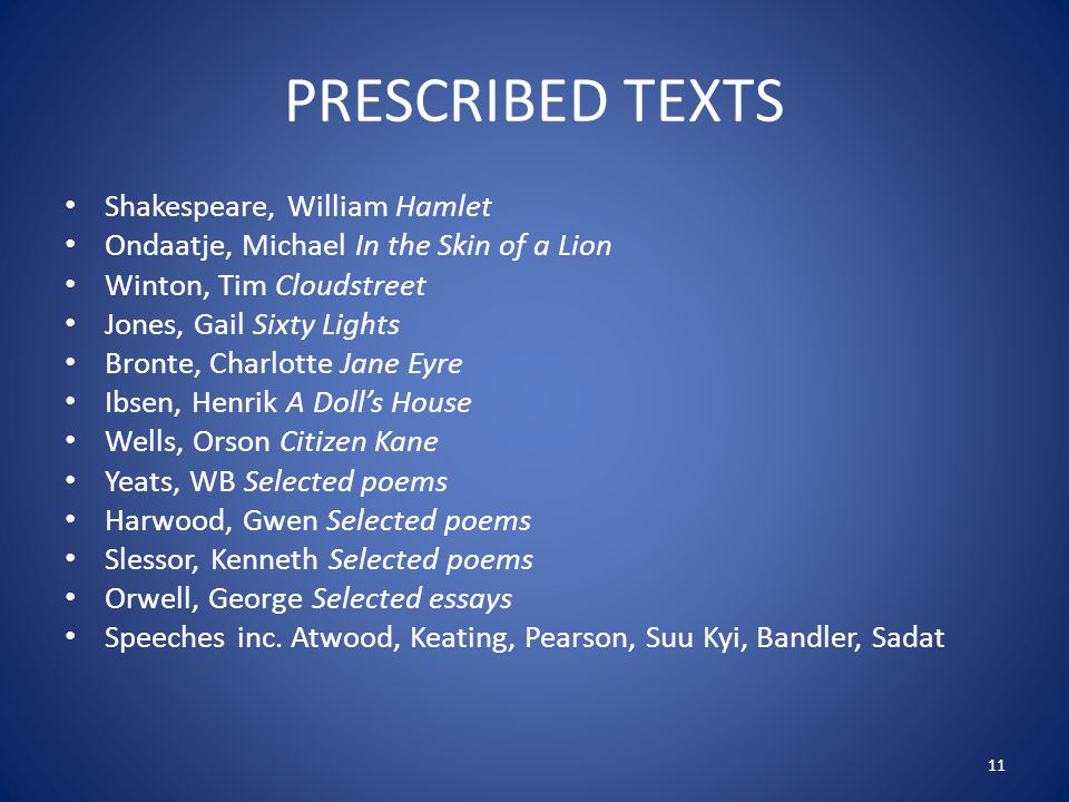 heroes prescribed chosen texts A film chosen from the prescribed list of films a variety of non-literary texts including texts in oral format a selection of poetry (a minimum of 16 poems over the two years)  the list of prescribed texts for second and third year refers to specific texts in the case of drama students must study two drama texts.