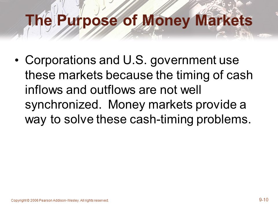 The Purpose of Money Markets