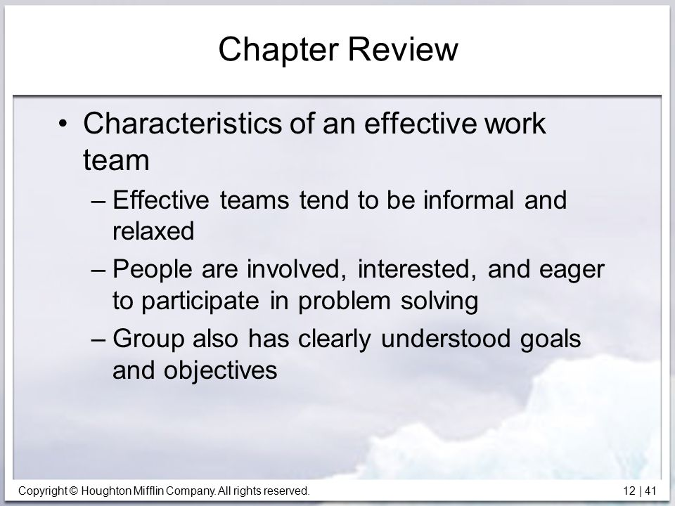 three characteristics effective work groups Build an effective team to achieve your goals and objectives managing the group: an effective work team recognizes the characteristics of team roles.