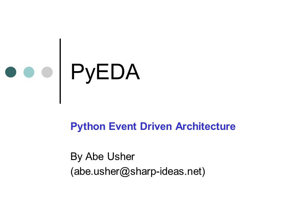 1 PyEDA Python Event Driven Architecture By Abe Usher