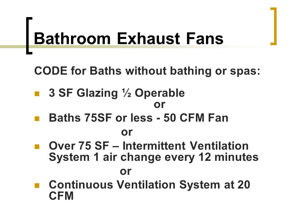 Bathroom Exhaust Fan Code Requirements Feazel Inc Bathroom Fan Sizing Bathroom Exhaust Fan