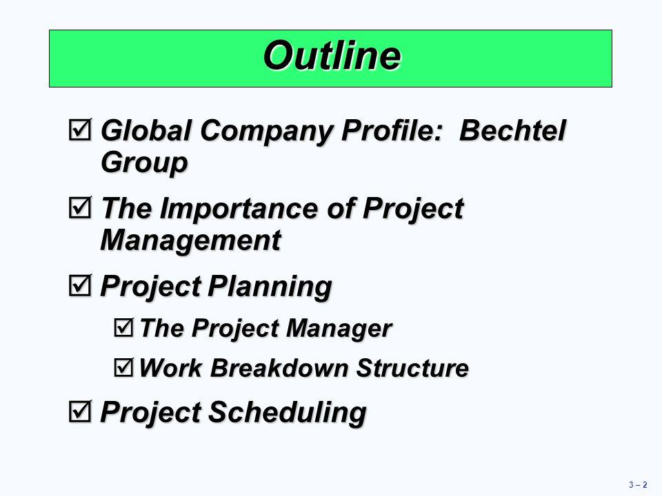 Outline Global Company Profile: Bechtel Group