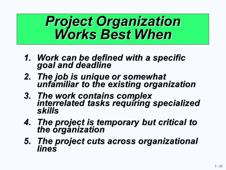 Project Organization Works Best When