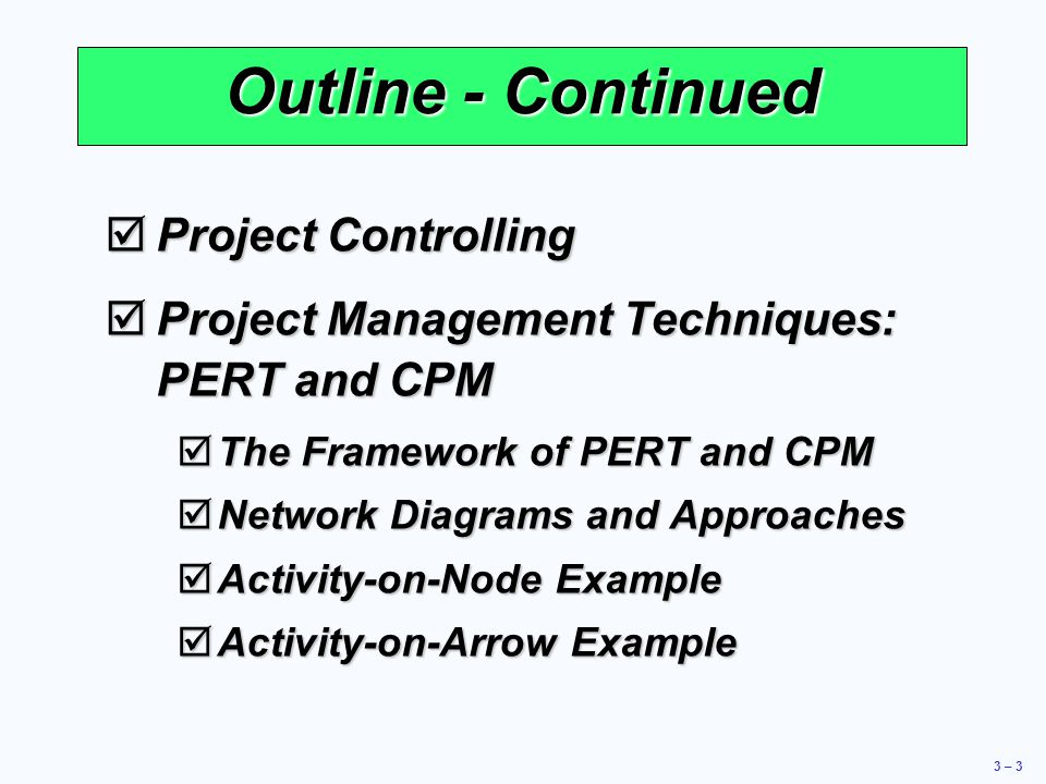 Outline - Continued Project Controlling