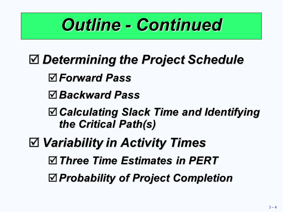 Outline - Continued Determining the Project Schedule