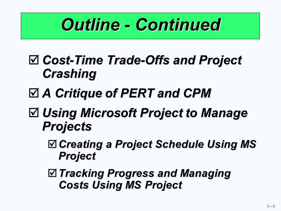 Outline - Continued Cost-Time Trade-Offs and Project Crashing