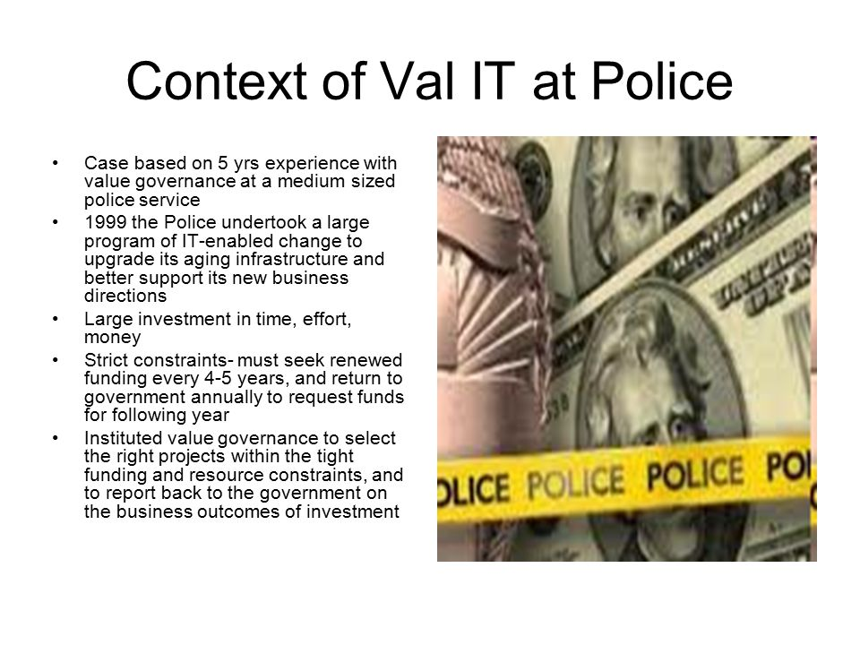 Context of Val IT at Police