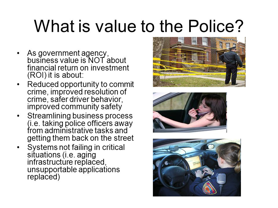What is value to the Police