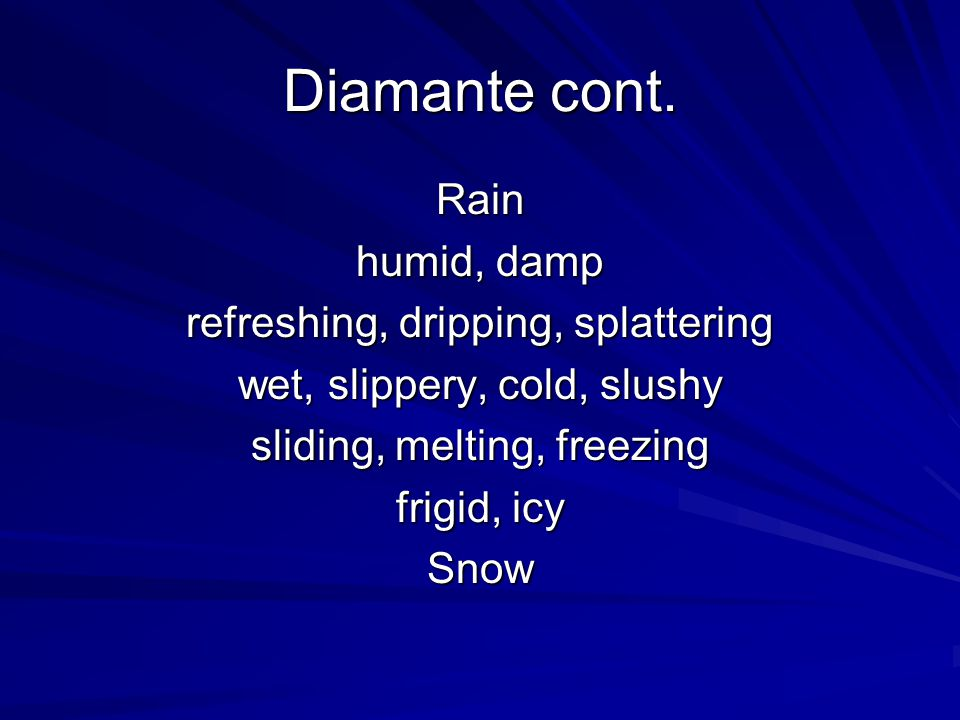 Diamante cont. Rain humid, damp refreshing, dripping, splattering
