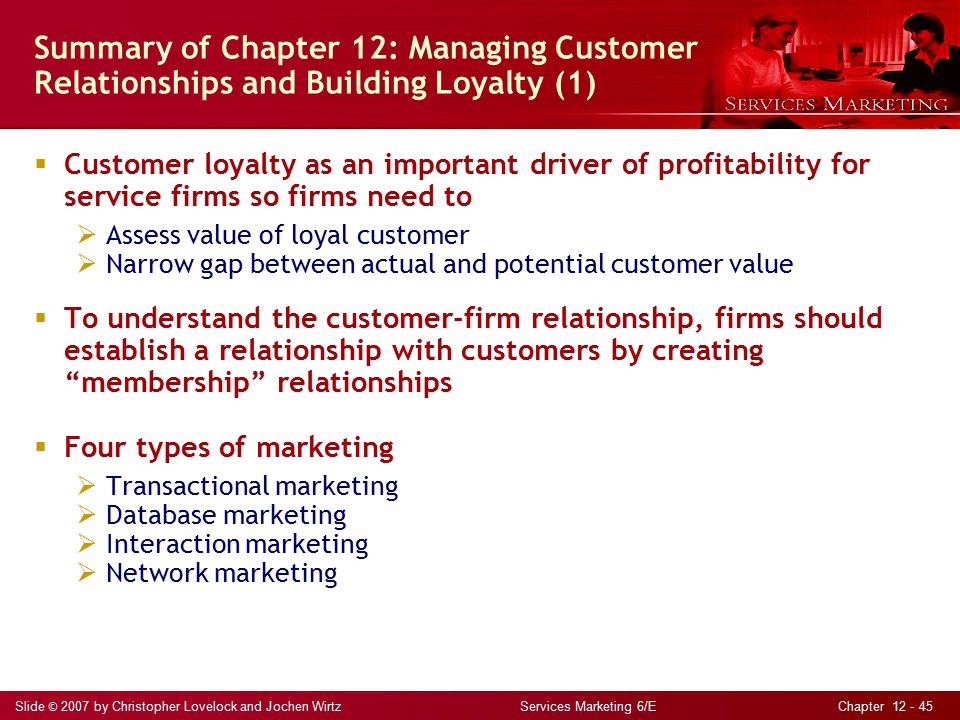 managing customer relationships and building loyalty Chapter 12 relationships and building loyalty managing slide by lovelock, wirtz and chew 2009 essentials of services customer relationship management systems.