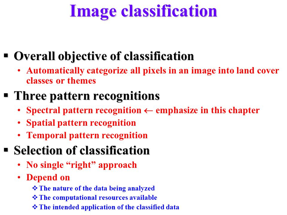 Image classification Overall objective of classification
