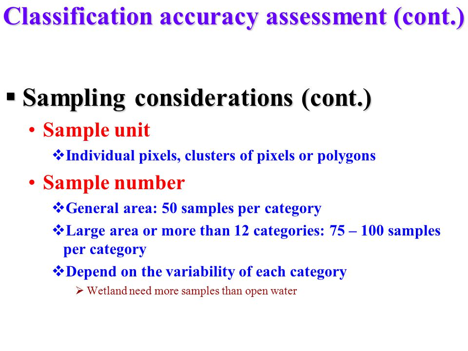 Classification accuracy assessment (cont.)