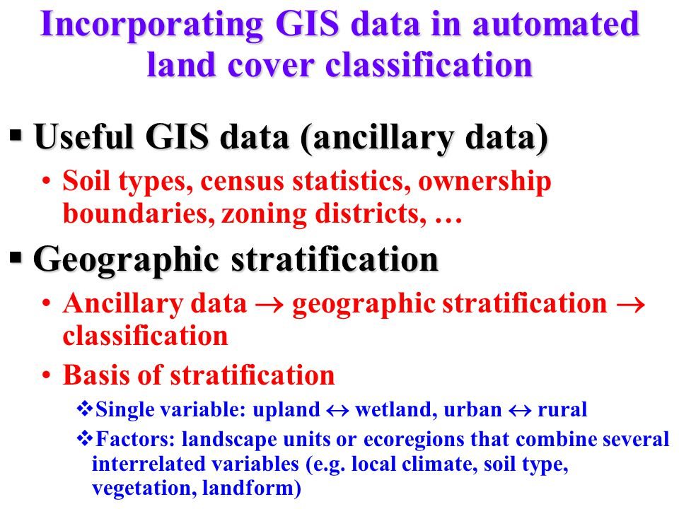 Incorporating GIS data in automated land cover classification