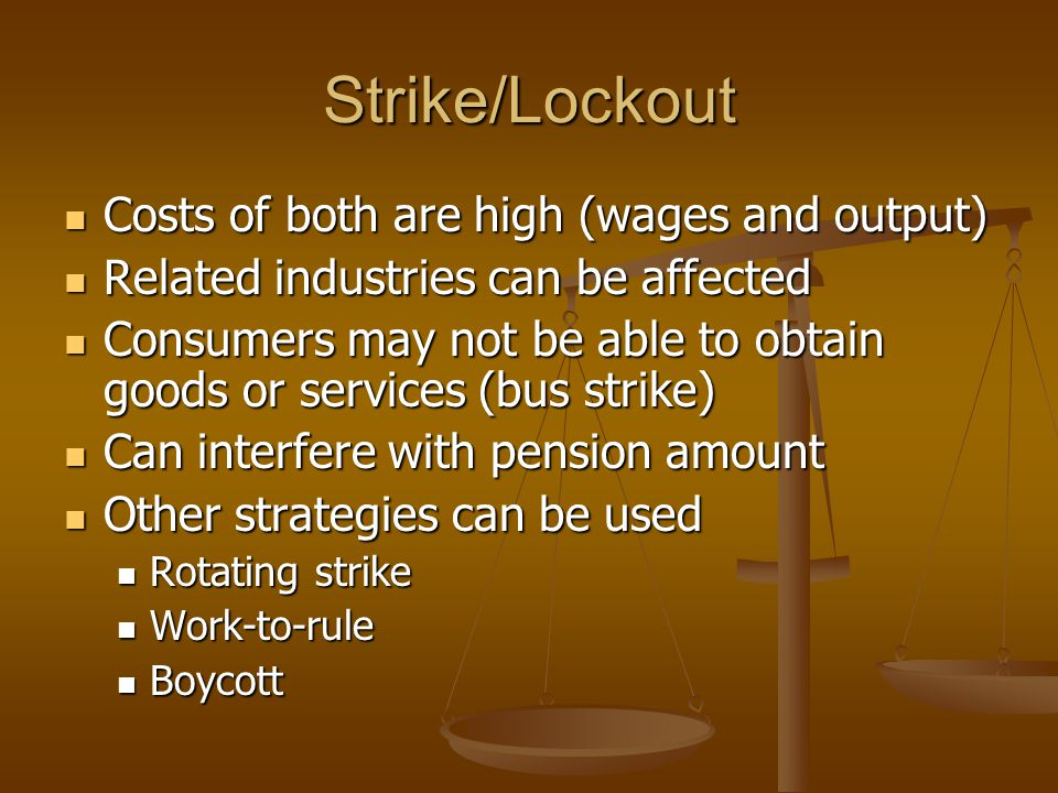 Strike/Lockout Costs of both are high (wages and output)