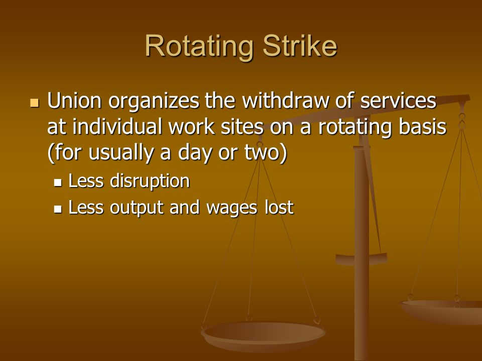 Rotating Strike Union organizes the withdraw of services at individual work sites on a rotating basis (for usually a day or two)