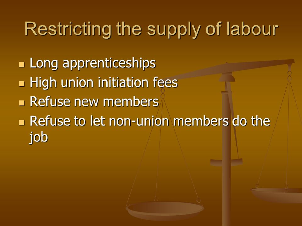 Restricting the supply of labour