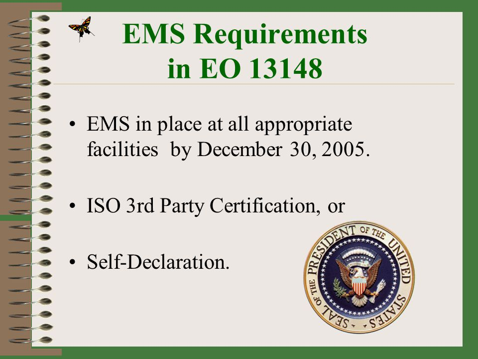 EMS Requirements in EO EMS in place at all appropriate facilities by December 30, ISO 3rd Party Certification, or.