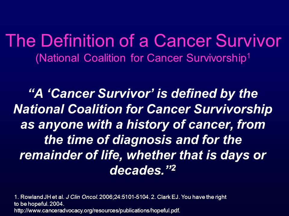 treatment survivorship and the breast cancer patient ppt the definition of a cancer survivor national coalition for cancer survivorship1