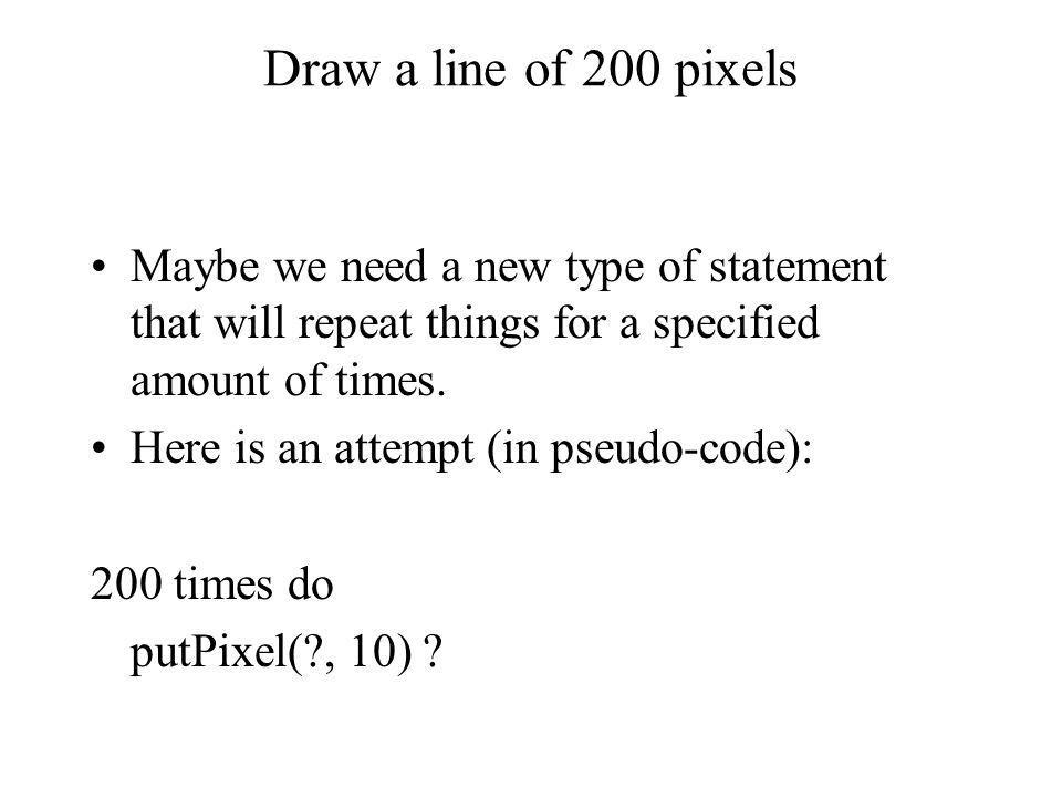Drawing Lines With Pixels : Loop structures ppt video online download