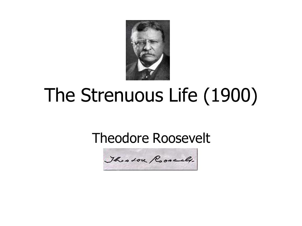 62 The Strenuous Life (1900) Theodore Roosevelt