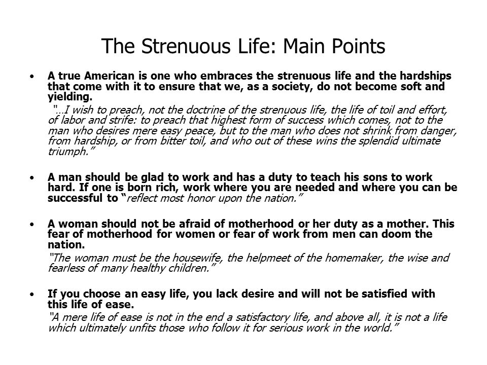 The Strenuous Life: Main Points