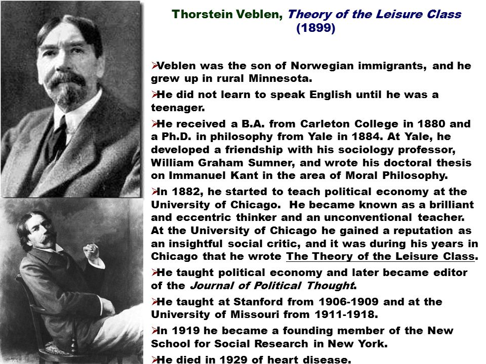 Thorstein Veblen, Theory of the Leisure Class (1899)