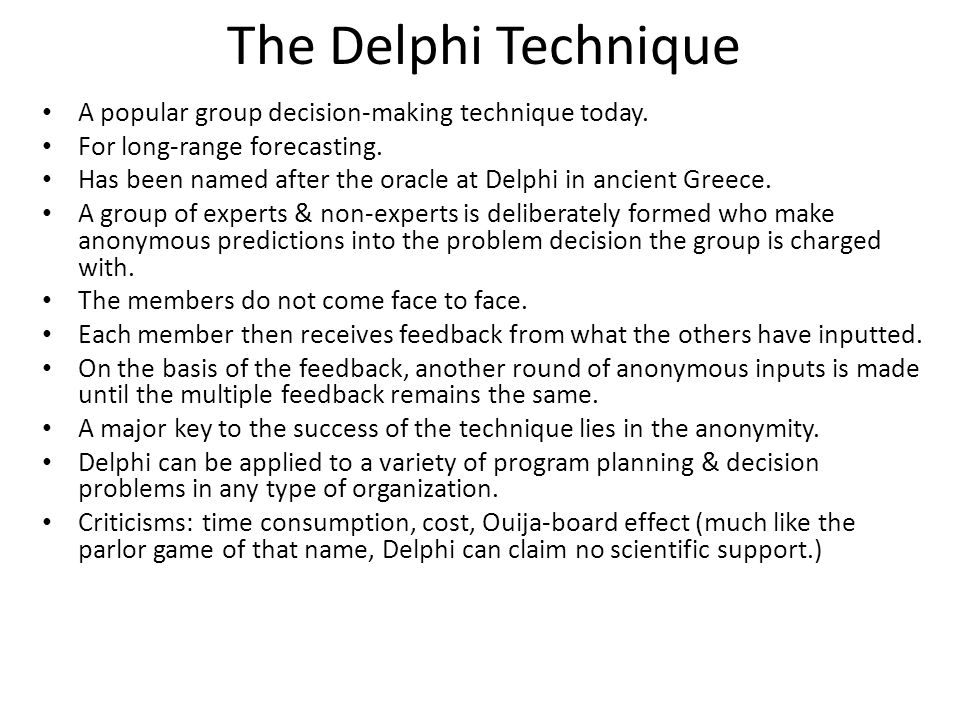 the delphi technique essay There are many different techniques to improve team decision making they  include constructive controversy, brainstorming, nominal group technique, delphi .