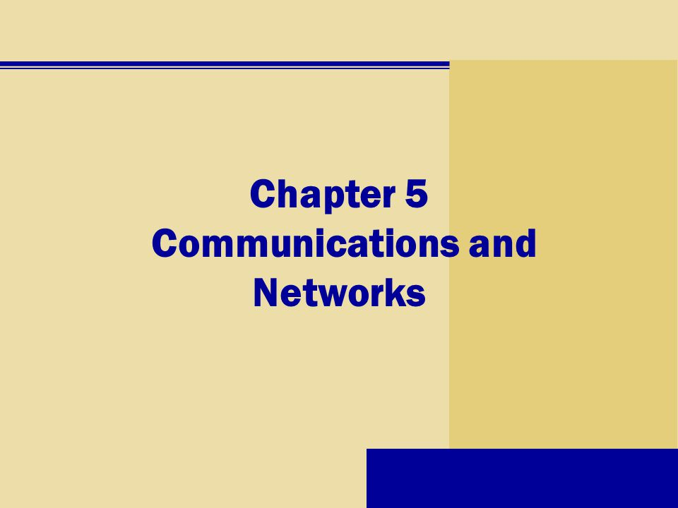 Chapter 5 Communications and Networks