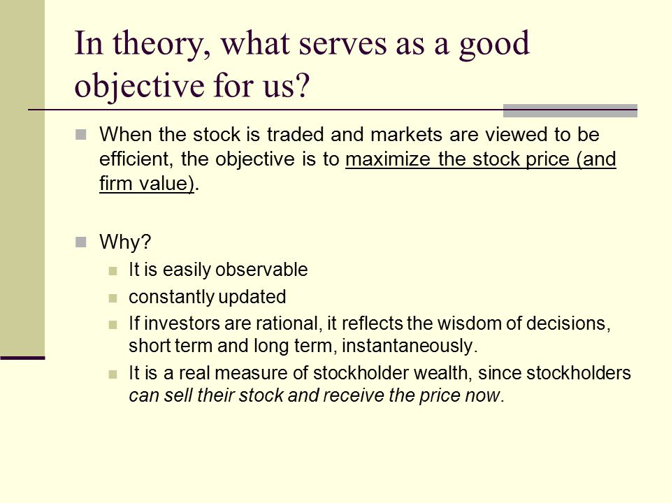 in theory what serves as a good objective for us