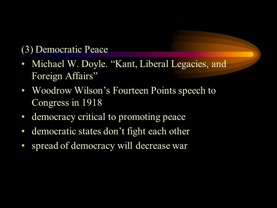 michael doyle democratic peace thesis To normative democratic peace theory: citizens of democracies are significantly   7 michael w doyle, 'kant, liberal legacies, and foreign affairs', philosophy.