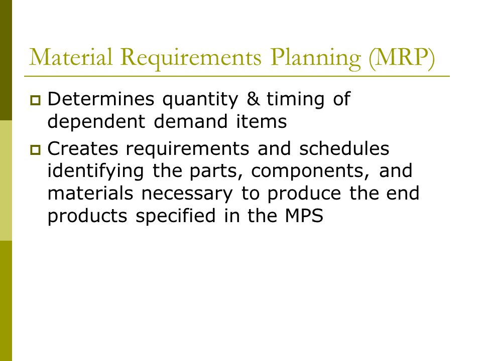 material requirements planning mrp Material requirement planning  today we will discuss what material requirements planning is and how we can use it in  material requirement planning (mrp.
