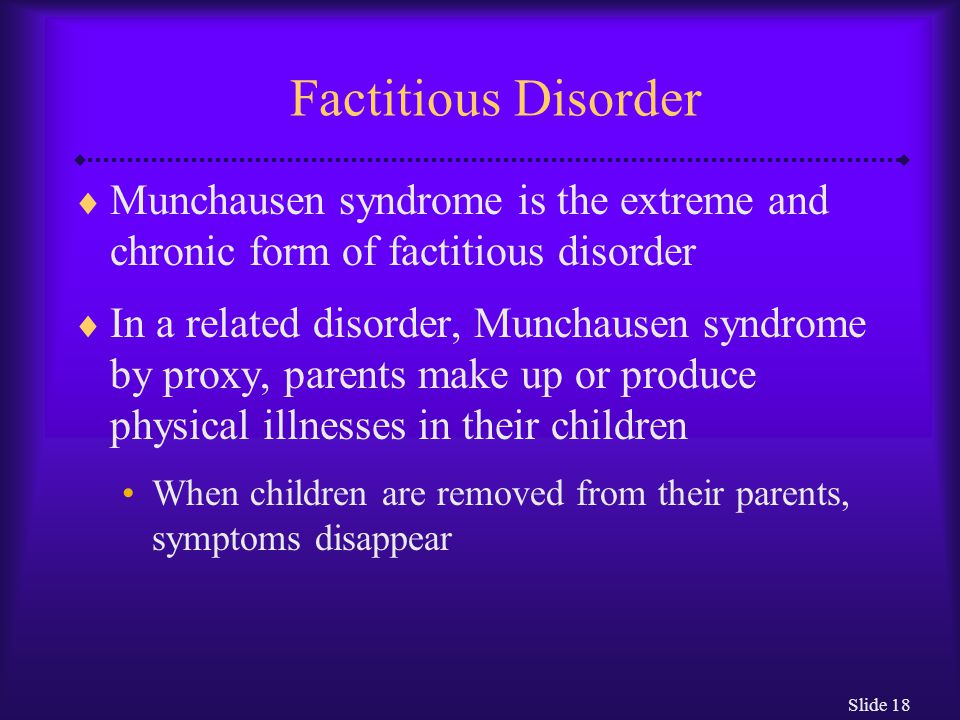 munchausen disorder Learn about munchausen syndrome by proxy, find a doctor, complications, outcomes, recovery and follow-up care for munchausen syndrome by proxy.