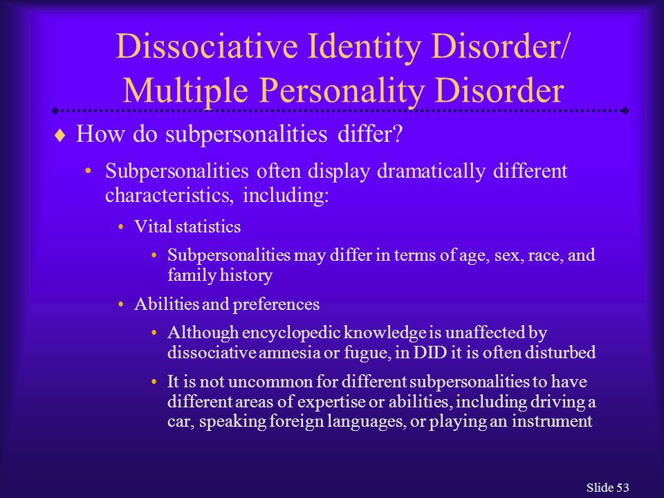 an introduction to dissociative identity disorder multiple personality disorder There is evidence that borderline personality disorder (bpd)  keywords: dissociative identity disorder borderline personality  introduction   treatment progress in 20 patients with multiple personality disorder.