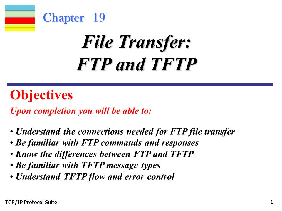 File Transfer: FTP and TFTP