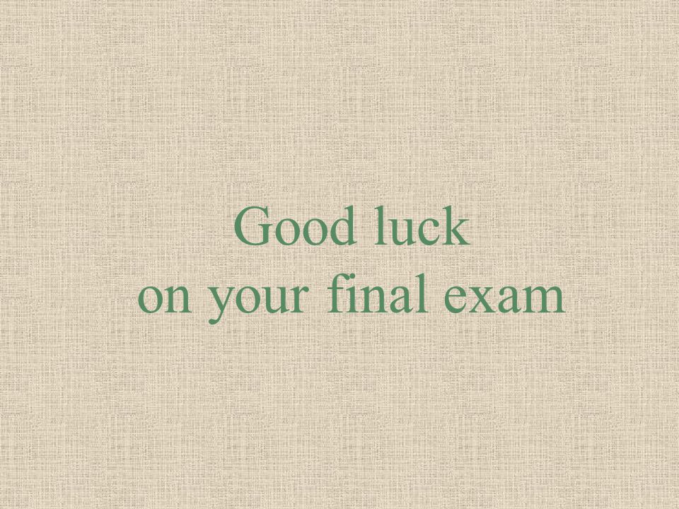 Good luck on your final exam