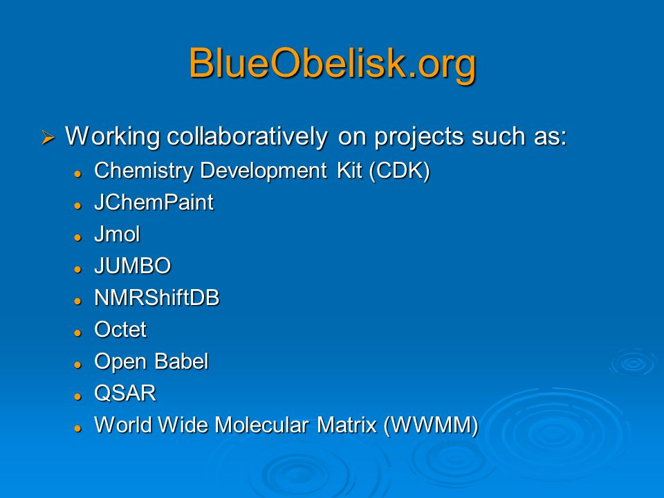 BlueObelisk.org Working collaboratively on projects such as: