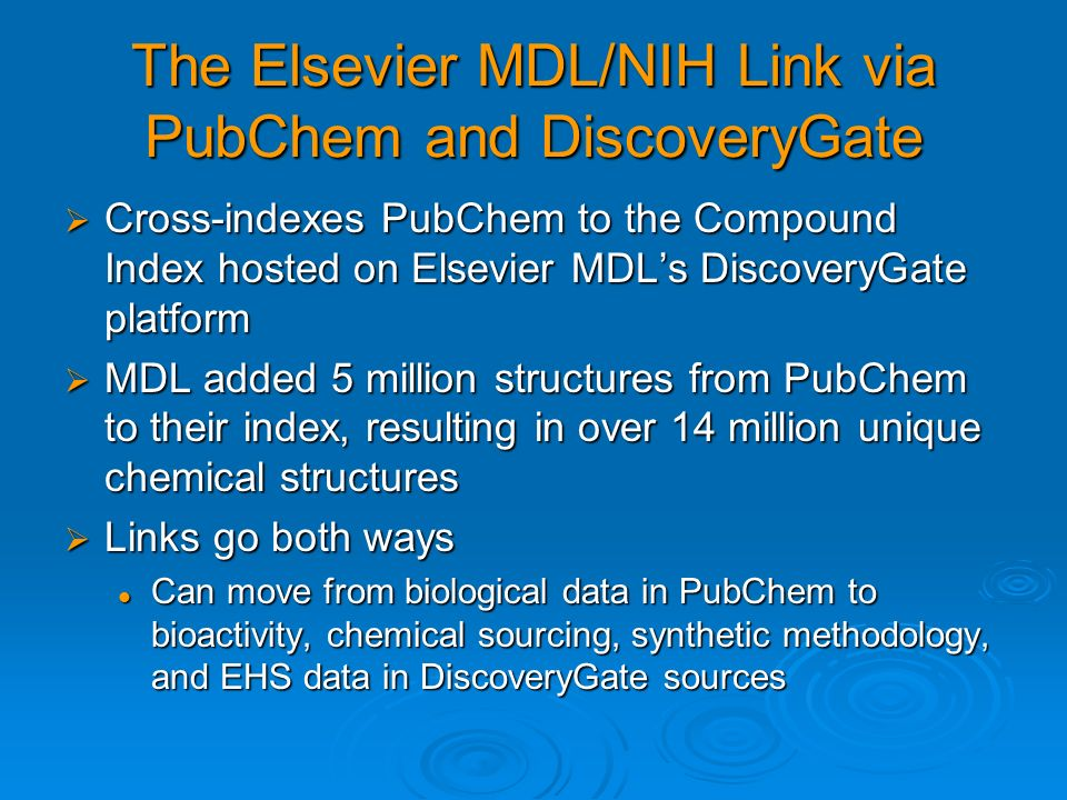 The Elsevier MDL/NIH Link via PubChem and DiscoveryGate