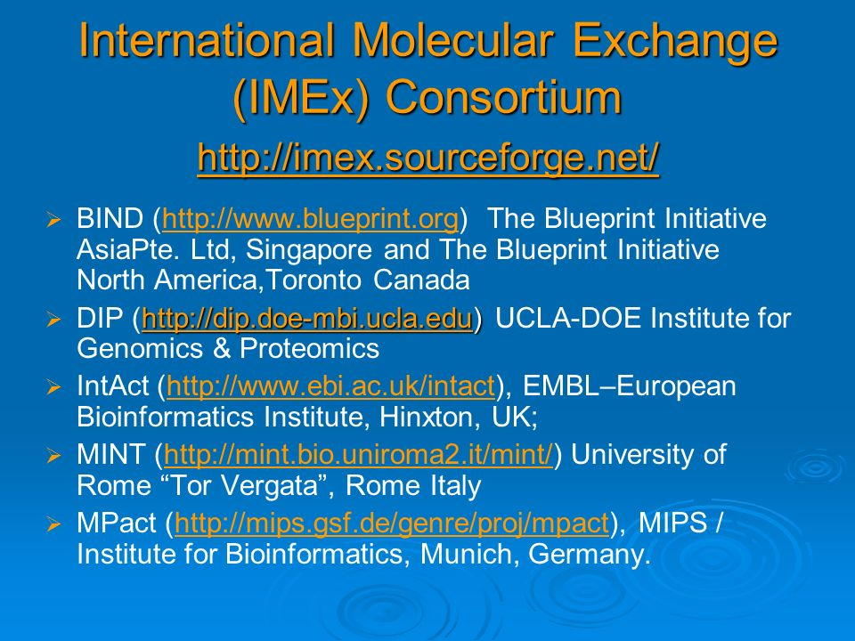 International Molecular Exchange (IMEx) Consortium http://imex