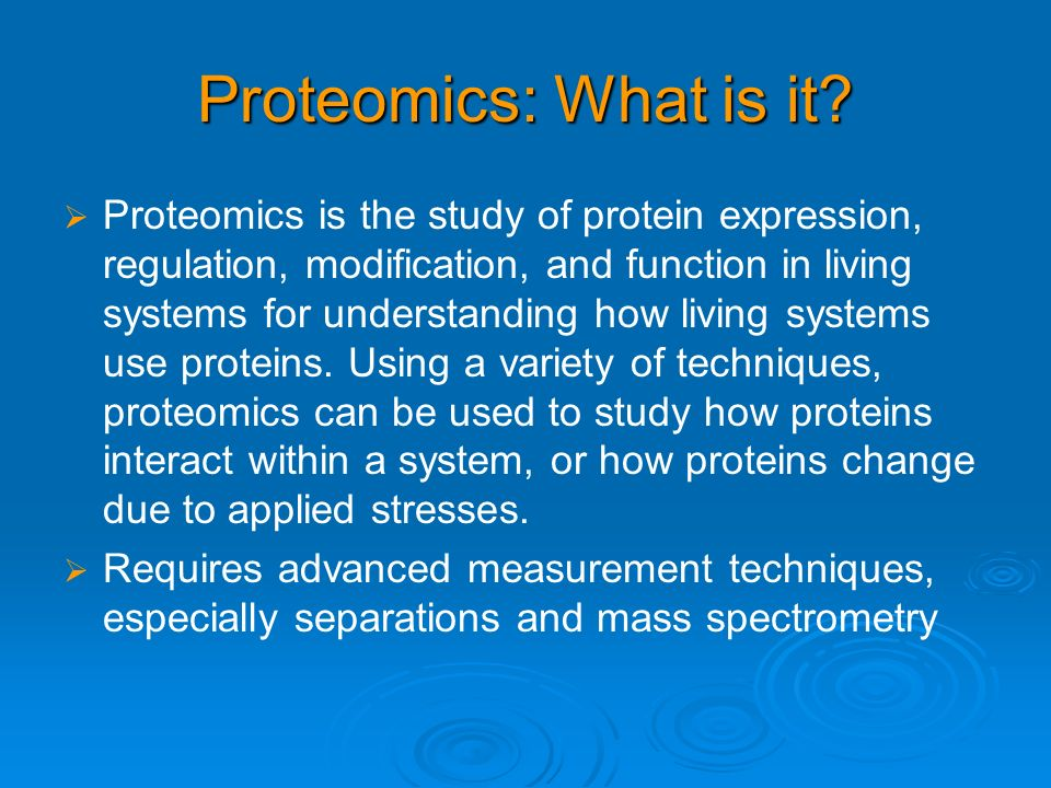 Proteomics: What is it