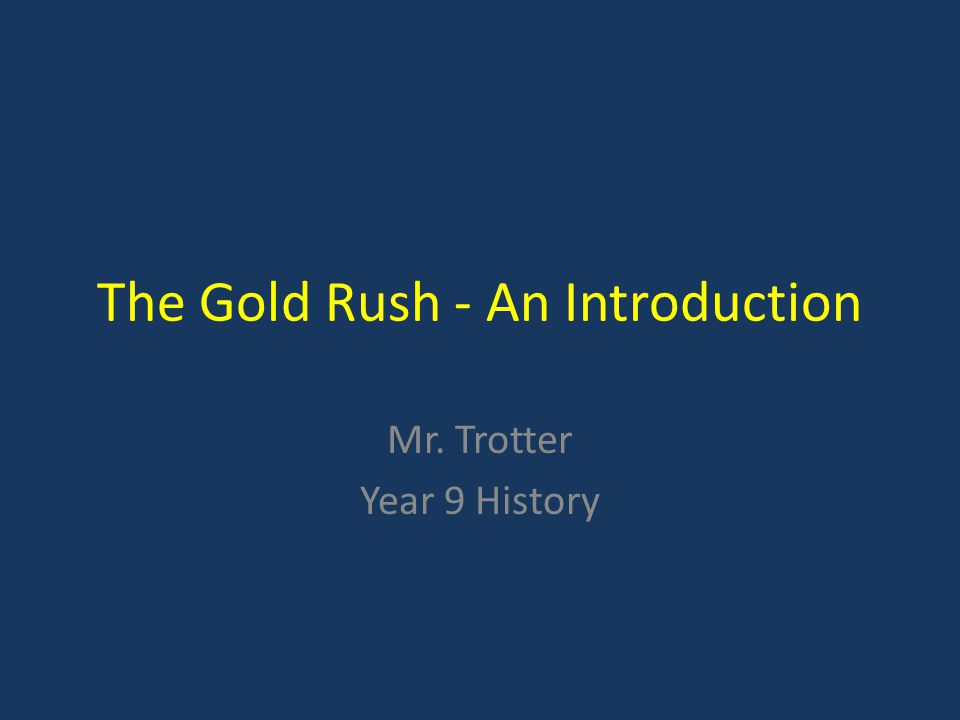 The Gold Rush - An Introduction