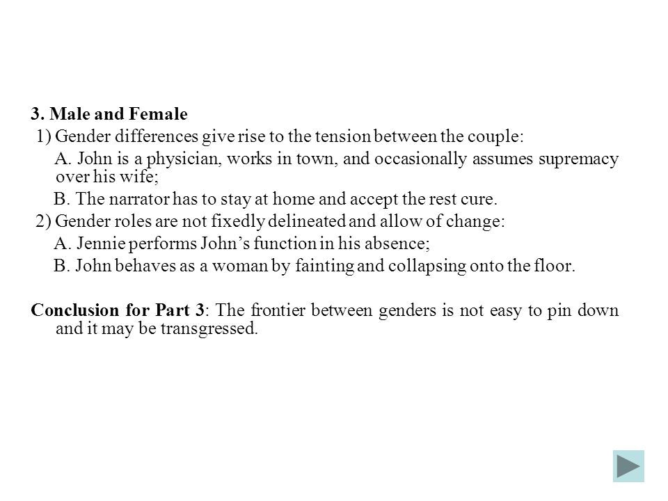 3. Male and Female 1) Gender differences give rise to the tension between the couple: