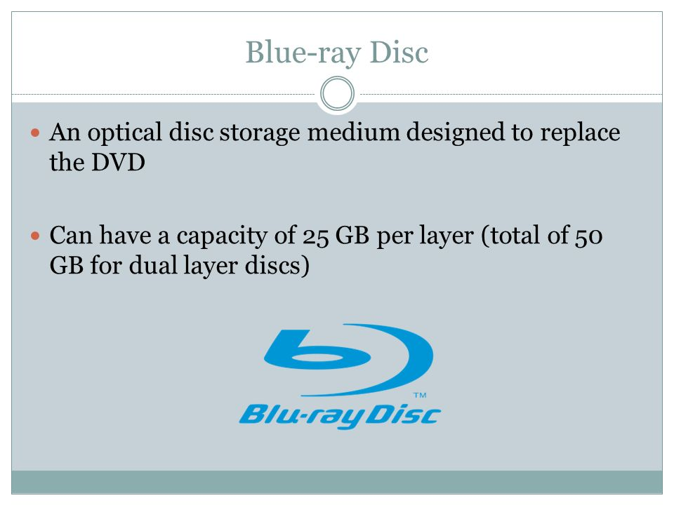 Blue-ray Disc An optical disc storage medium designed to replace the DVD.