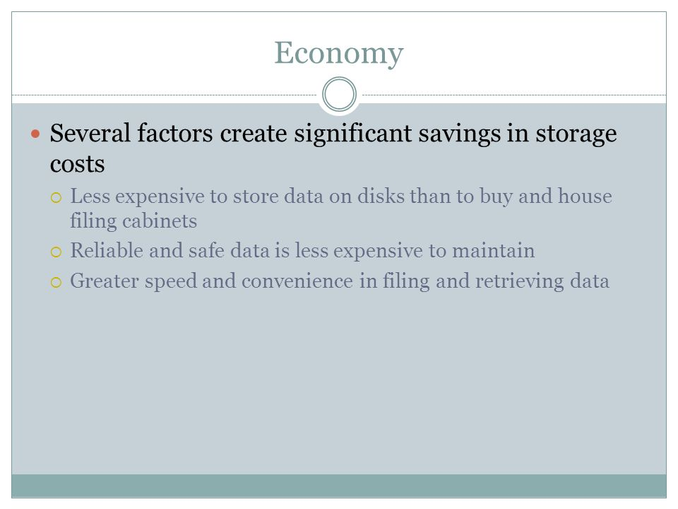 Economy Several factors create significant savings in storage costs