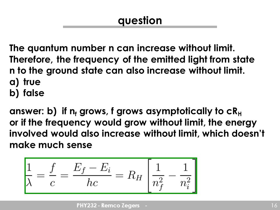 question The quantum number n can increase without limit.