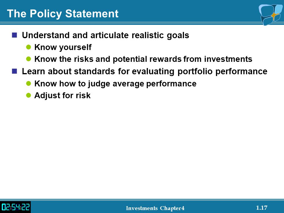 The Policy Statement Understand and articulate realistic goals