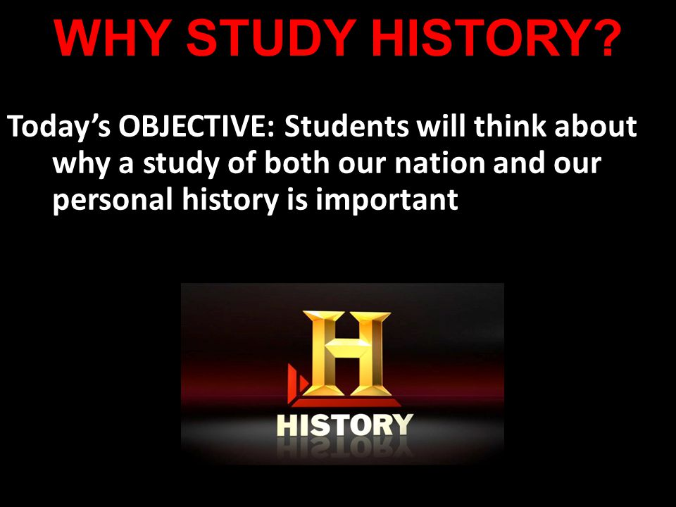 a discussion on why history is important Studying history is important because it allows us to understand our past, which in turn allows us to understand our present if we want to know how and why our world is the way it is today, we.