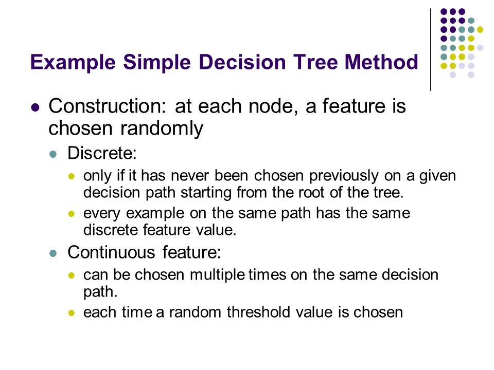 Example Simple Decision Tree Method
